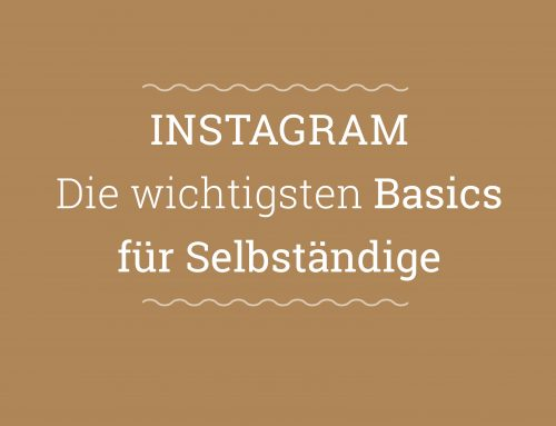 Instagram: 5 wichtige Basics für Solopreneure