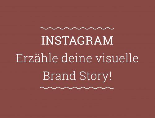Warum Instagram der perfekte Ort für deine visuelle Brand Story ist