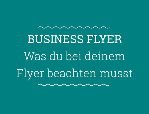 Was du bei deinem Business Flyer beachten solltest