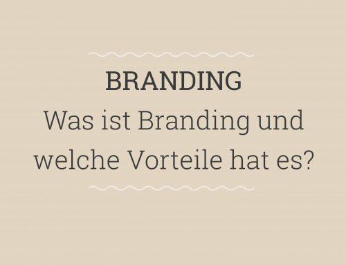 Was versteht man unter Branding?