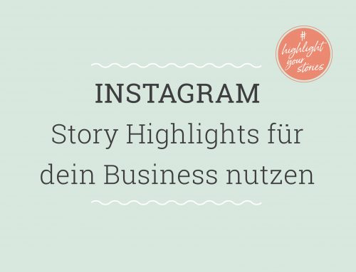Instagram Story Highlights für dein Business nutzen