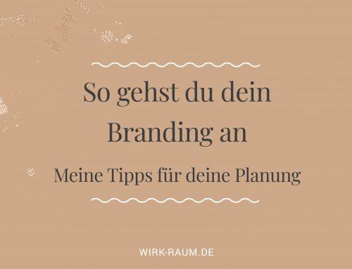 Geh dein Branding mit Plan & Gelassenheit an